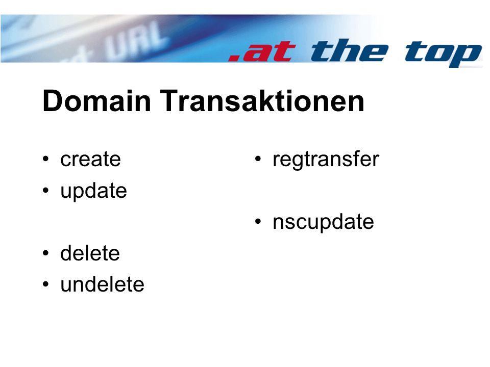 Domain Transaktionen create update delete undelete regtransfer nscupdate