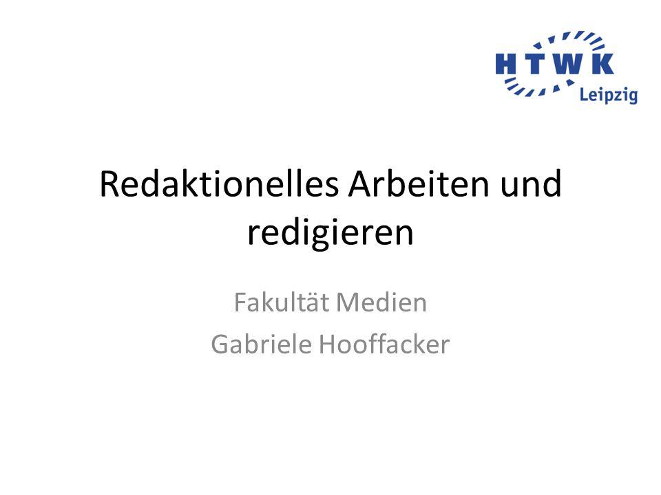 Redaktionelles Arbeiten und redigieren Fakultät Medien Gabriele Hooffacker