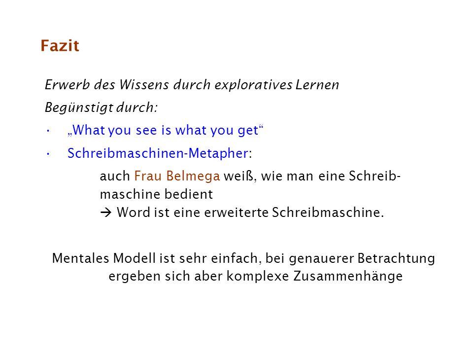 """Fazit Erwerb des Wissens durch exploratives Lernen Begünstigt durch: """"What you see is what you get"""" Schreibmaschinen-Metapher: auch Frau Belmega weiß,"""