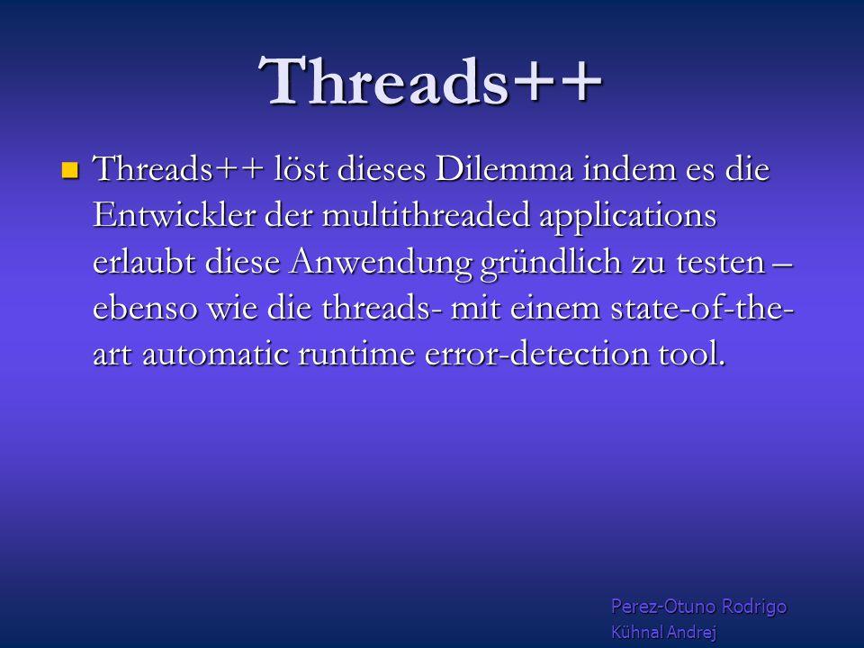 Thread ++ A New Solution to the Multi-threading Dilemma Eine C++ Klassenbibliothek, die den Umgang mit den POSIX- Threads durch die Einbettung in Klassen erleichtern soll Aktuelle Fehler hat Entwickler gezwungen zwischen 2 Optionen zu wählen: 1.