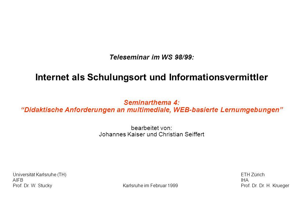 Teleseminar: Didaktische Anforderungen an multimediale, WEB-basierte Lernumgebungen – Folie 1 Teleseminar im WS 98/99: Internet als Schulungsort und I