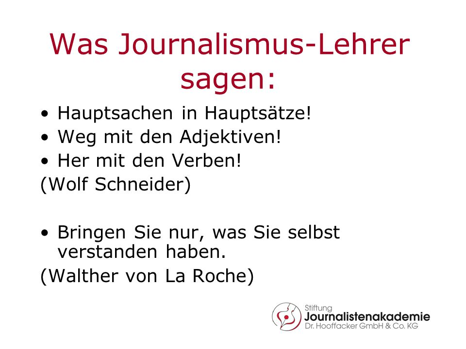 Was Journalismus-Lehrer sagen: Hauptsachen in Hauptsätze.