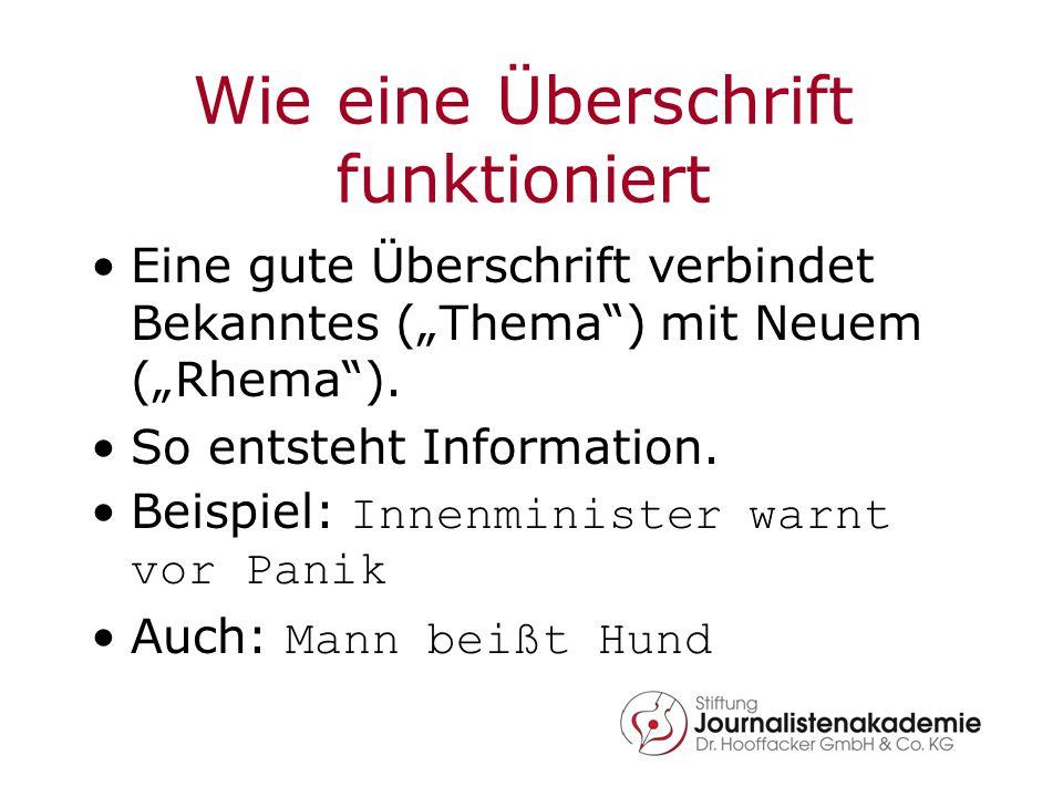 """Wie eine Überschrift funktioniert Eine gute Überschrift verbindet Bekanntes (""""Thema"""") mit Neuem (""""Rhema""""). So entsteht Information. Beispiel: Innenmin"""