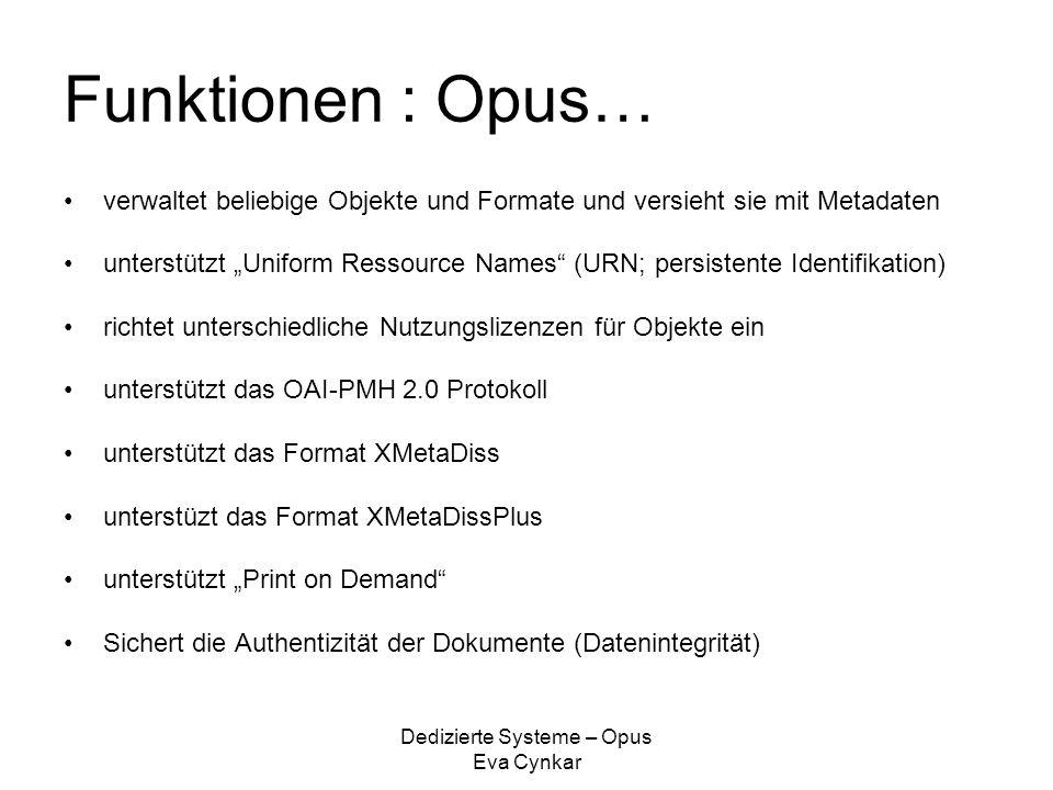 """Dedizierte Systeme – Opus Eva Cynkar Metadaten Grundlage für Metadaten: das aus fünfzehn Basiselementen bestehende """"Dublin core Metedata Element Set (DC) z.B."""