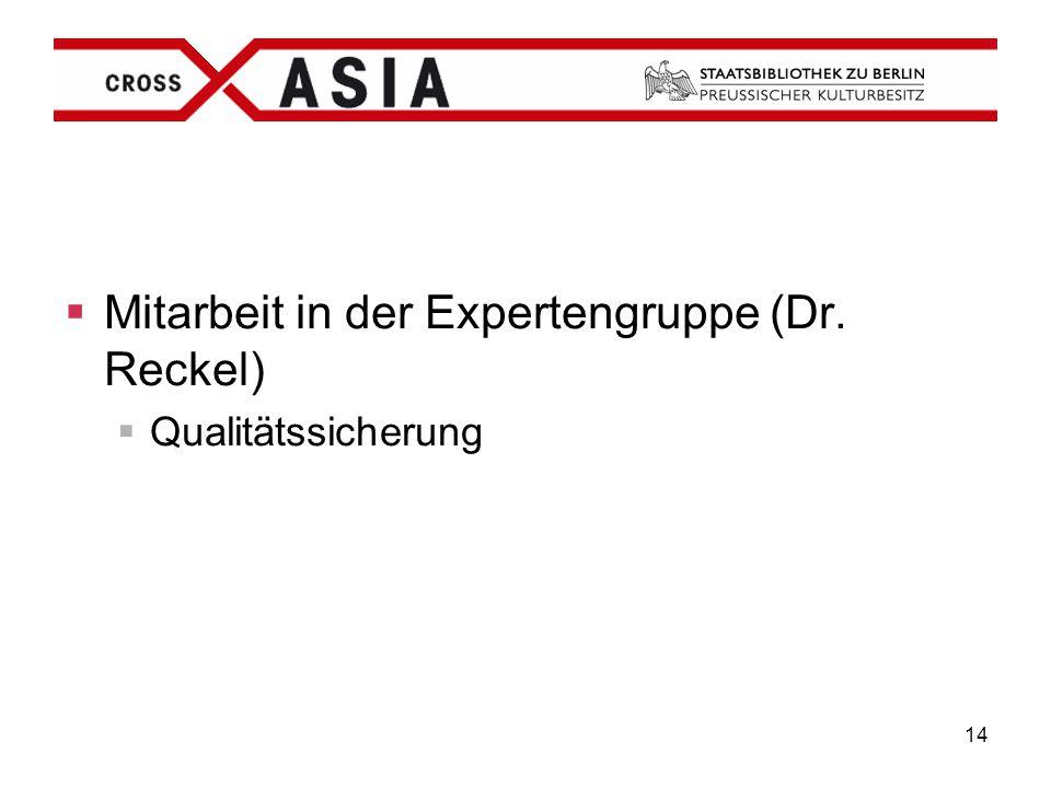 14  Mitarbeit in der Expertengruppe (Dr. Reckel)  Qualitätssicherung