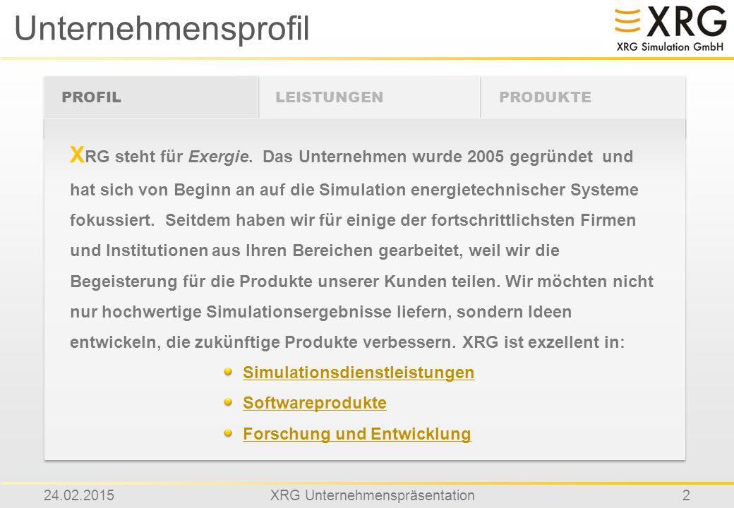 24.02.2015XRG Unternehmenspräsentation2 Unternehmensprofil PROFIL X RG steht für Exergie. Das Unternehmen wurde 2005 gegründet und hat sich von Beginn