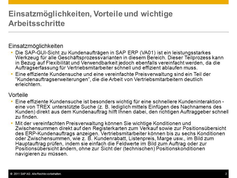 ©2011 SAP AG. Alle Rechte vorbehalten.2 Einsatzmöglichkeiten, Vorteile und wichtige Arbeitsschritte Einsatzmöglichkeiten  Die SAP-GUI-Sicht zu Kunden
