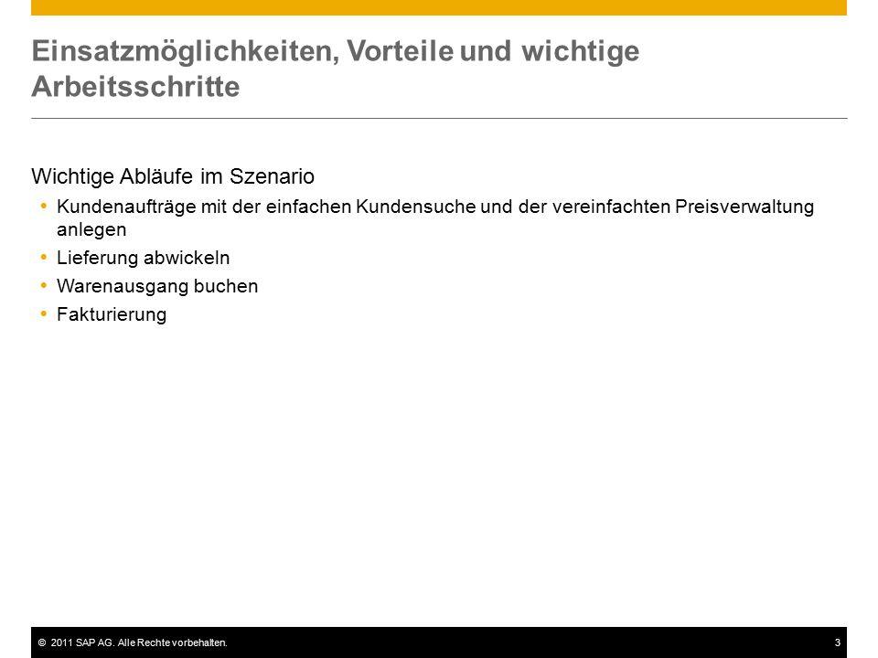 ©2011 SAP AG. Alle Rechte vorbehalten.3 Einsatzmöglichkeiten, Vorteile und wichtige Arbeitsschritte Wichtige Abläufe im Szenario  Kundenaufträge mit