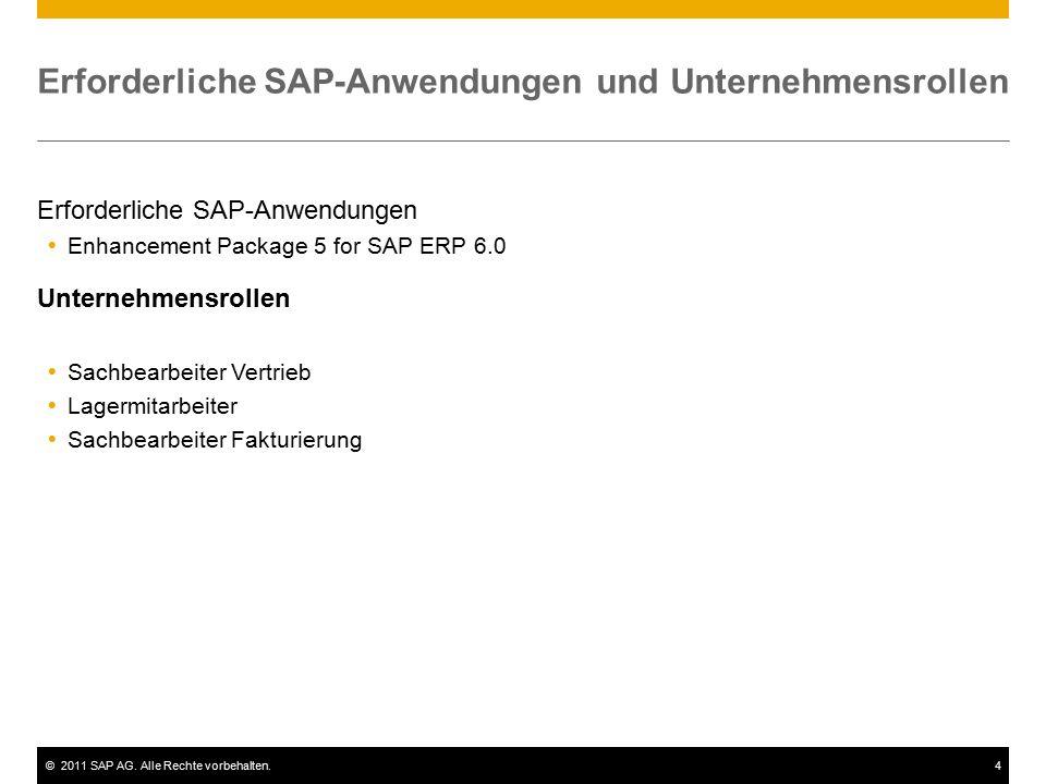 ©2011 SAP AG. Alle Rechte vorbehalten.4 Erforderliche SAP-Anwendungen und Unternehmensrollen Erforderliche SAP-Anwendungen  Enhancement Package 5 for