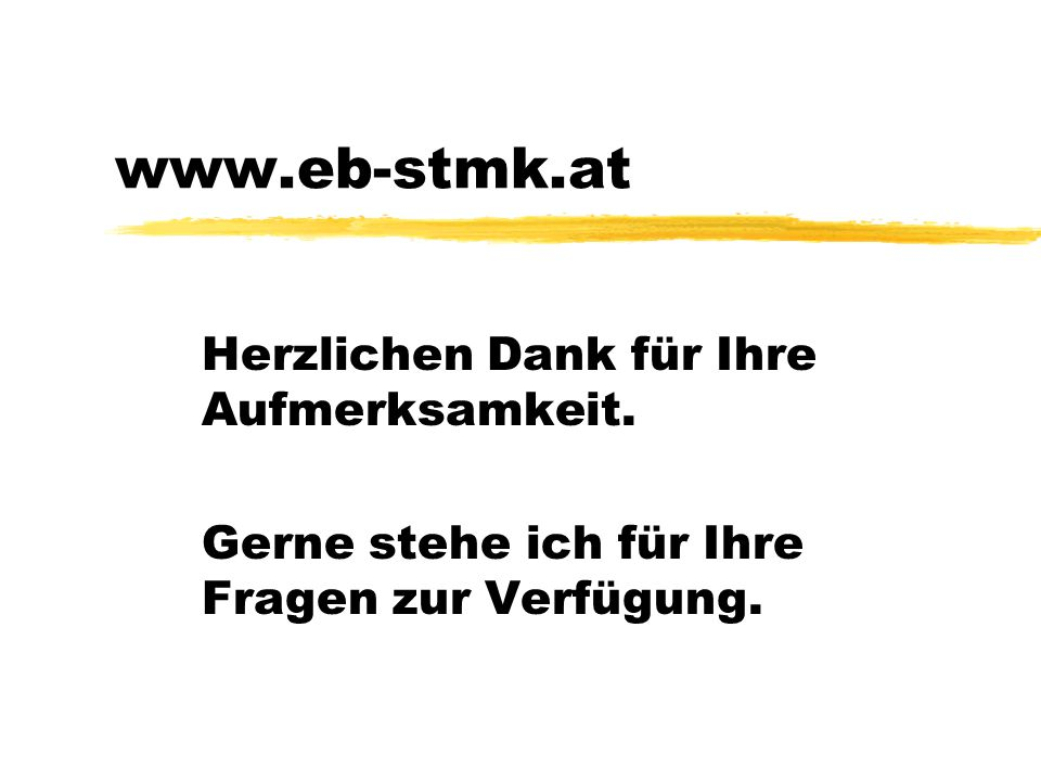 www.eb-stmk.at Herzlichen Dank für Ihre Aufmerksamkeit.