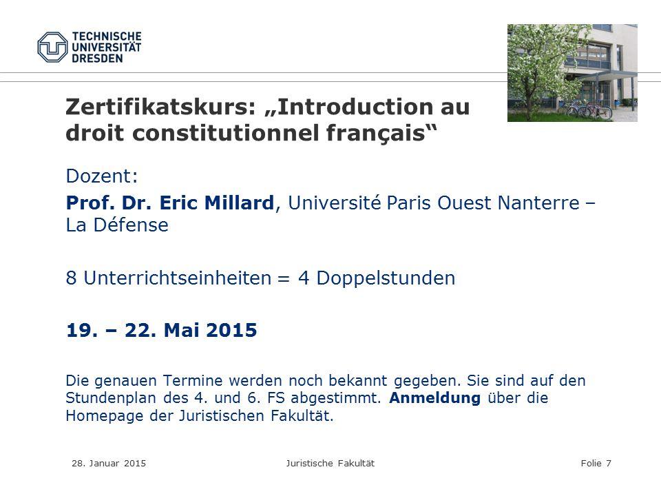"""28. Januar 2015Juristische FakultätFolie 7 Zertifikatskurs: """"Introduction au droit constitutionnel français"""" Dozent: Prof. Dr. Eric Millard, Universit"""