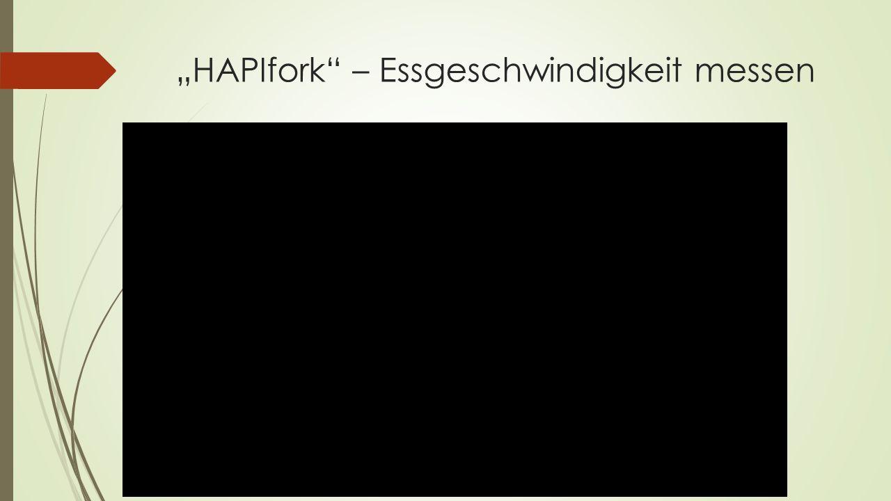 """""""HAPIfork"""" – Essgeschwindigkeit messen"""