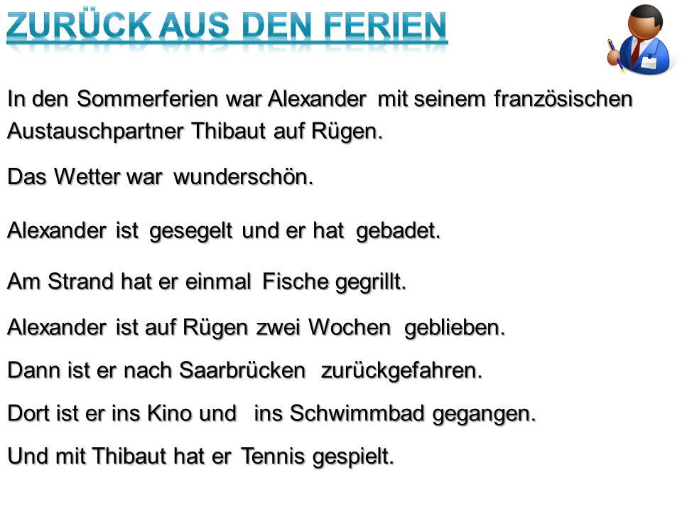 In den Sommerferien war Alexander mit seinem französischen Austauschpartner Thibaut auf Rügen.