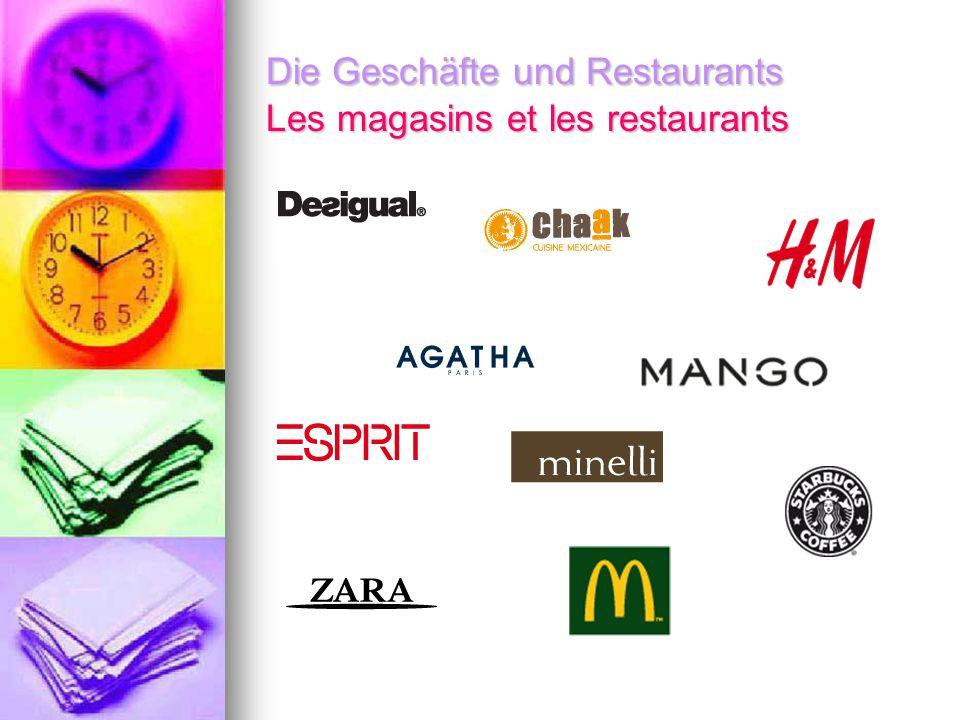 Die Geschäfte und Restaurants Les magasins et les restaurants