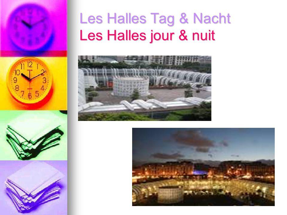Les Halles Tag & Nacht Les Halles jour & nuit