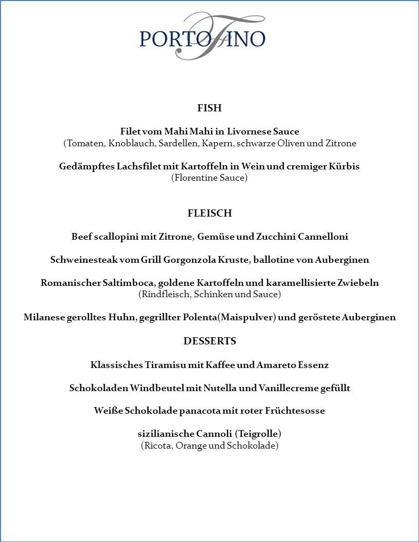 FISH Filet vom Mahi Mahi in Livornese Sauce (Tomaten, Knoblauch, Sardellen, Kapern, schwarze Oliven und Zitrone Gedämpftes Lachsfilet mit Kartoffeln i
