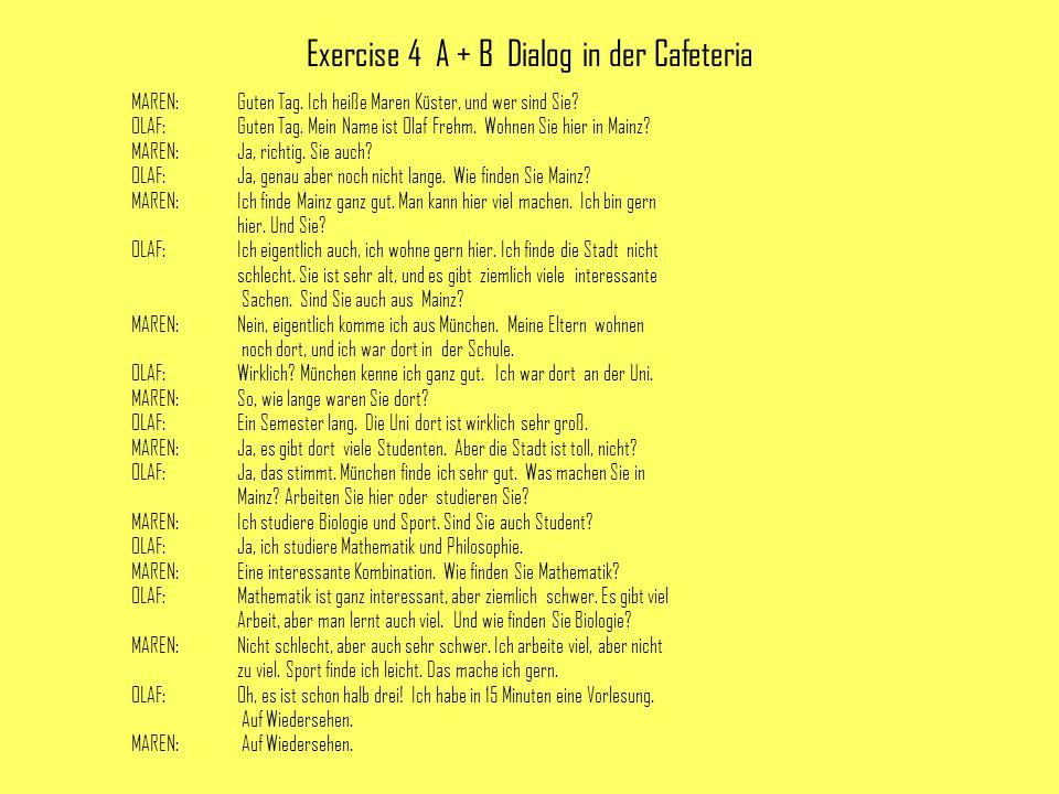 Exercise 4 A + B Dialog in der Cafeteria MAREN: Guten Tag.