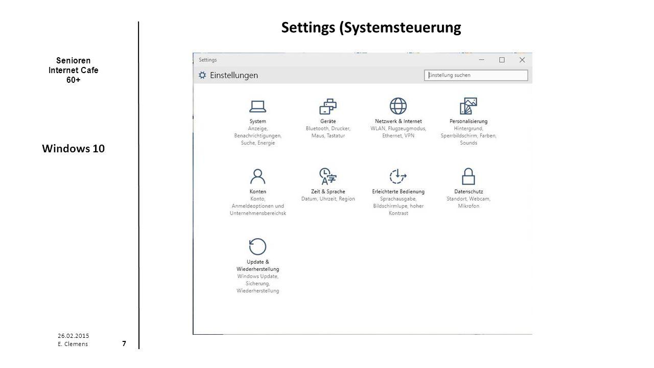 Senioren Internet Cafe 60+ Windows 10 26.02.2015 E. Clemens 8 Start-Menü