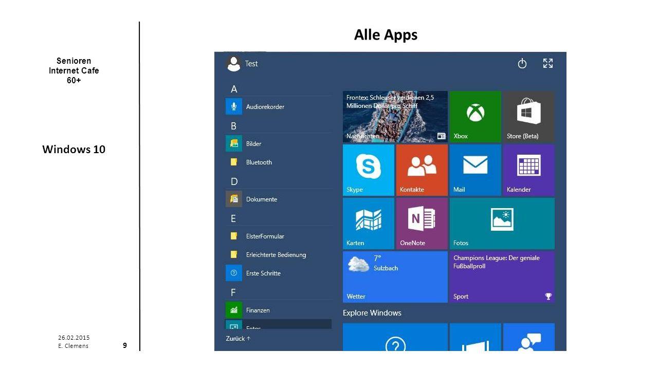 Senioren Internet Cafe 60+ Windows 10 26.02.2015 E. Clemens 10 Start-Menü
