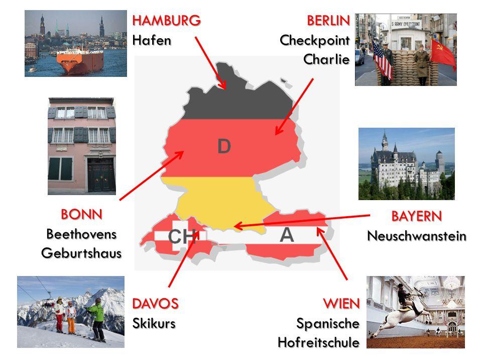 DAVOSSkikurs BONNBeethovensGeburtshaus BAYERNNeuschwanstein WIENSpanischeHofreitschule HAMBURGHafenBERLINCheckpointCharlie