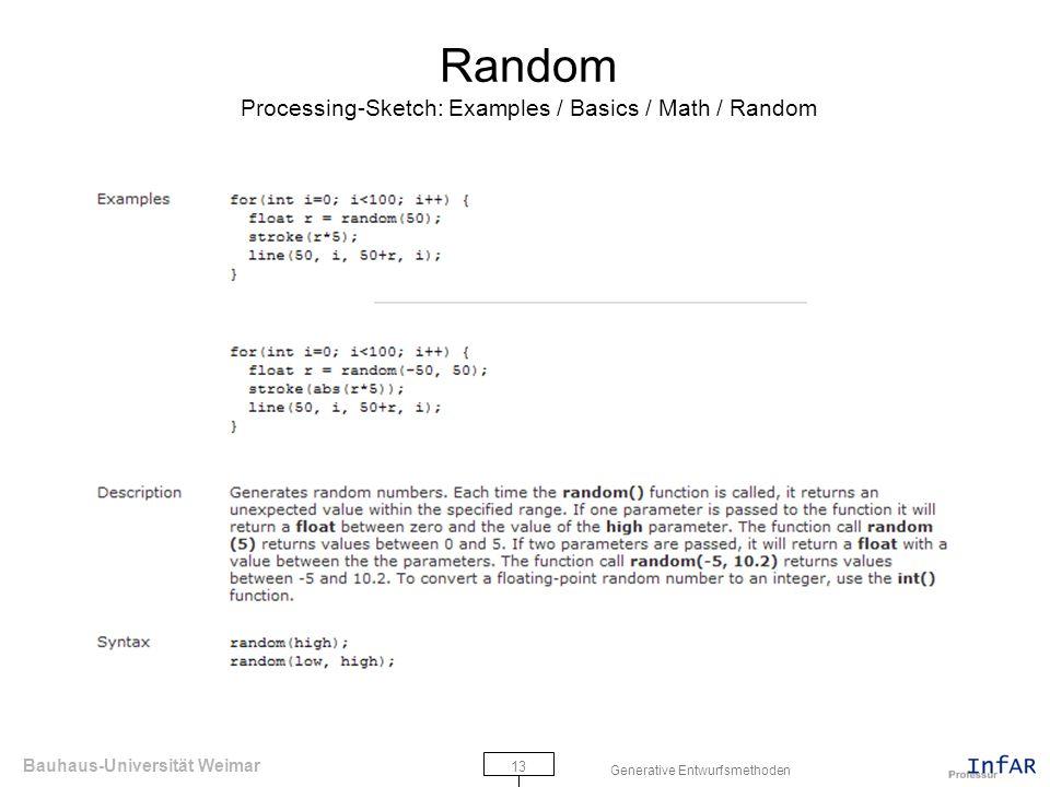 Bauhaus-Universität Weimar 13 Generative Entwurfsmethoden Random Processing-Sketch: Examples / Basics / Math / Random