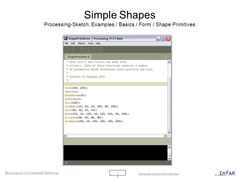Bauhaus-Universität Weimar 8 Generative Entwurfsmethoden Variables Processing-Sketch: Examples / Basics / Data / Variables