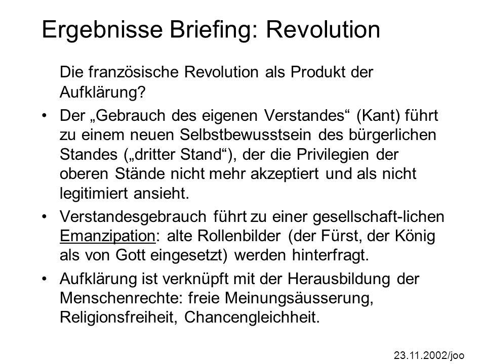 23.11.2002/joo Ergebnisse Briefing: Revolution Die französische Revolution als Produkt der Aufklärung.
