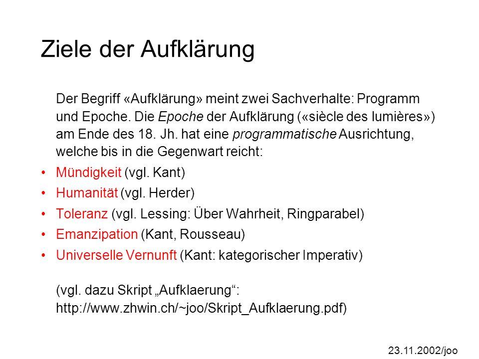 23.11.2002/joo Kant zur Aufklärung (Programm / Stil) «Aufklärung ist der Ausgang des Menschen aus seiner selbstverschuldeten Unmündigkeit.
