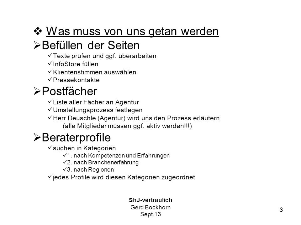 ShJ-vertraulich Gerd Bockhorn Sept.13 4 Projektplan Meilensteine –Seiten zur Befüllung bereit15.9.