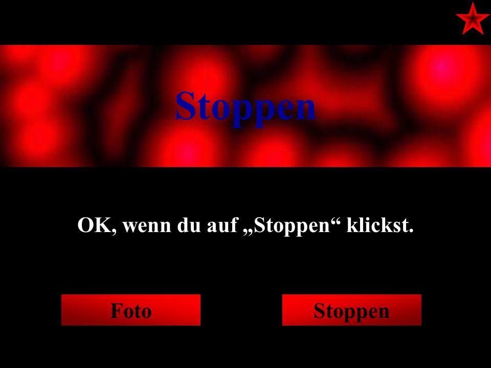 """Stoppen OK, wenn du auf """"Stoppen klickst. FotoStoppen"""