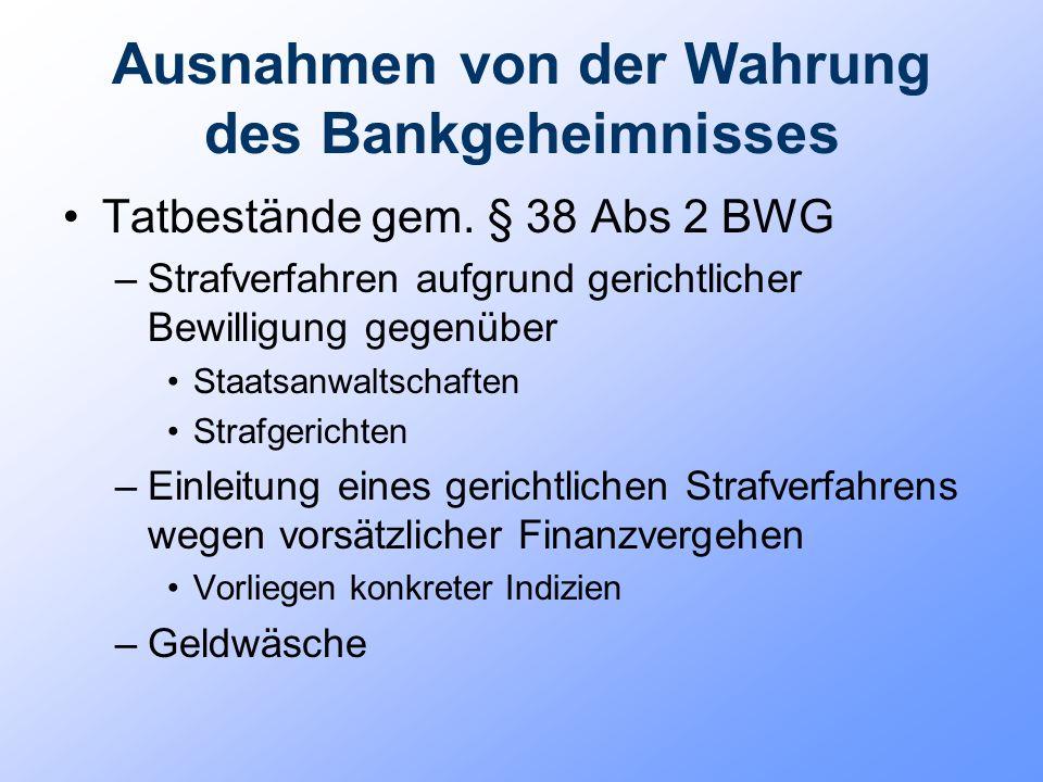 Ausnahmen von der Wahrung des Bankgeheimnisses Tatbestände gem. § 38 Abs 2 BWG –Strafverfahren aufgrund gerichtlicher Bewilligung gegenüber Staatsanwa