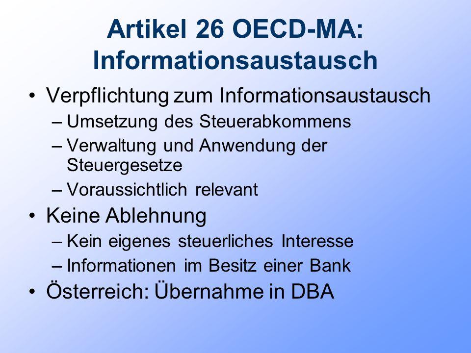 Artikel 26 OECD-MA: Informationsaustausch Verpflichtung zum Informationsaustausch –Umsetzung des Steuerabkommens –Verwaltung und Anwendung der Steuerg