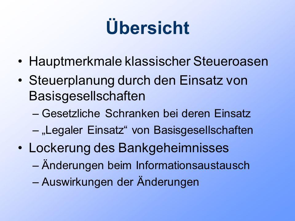 Hauptmerkmale klassischer Steueroasen Keine bzw.