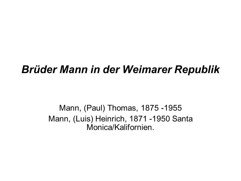 Brüder Mann in der Weimarer Republik Mann, (Paul) Thomas, 1875 -1955 Mann, (Luis) Heinrich, 1871 -1950 Santa Monica/Kalifornien.