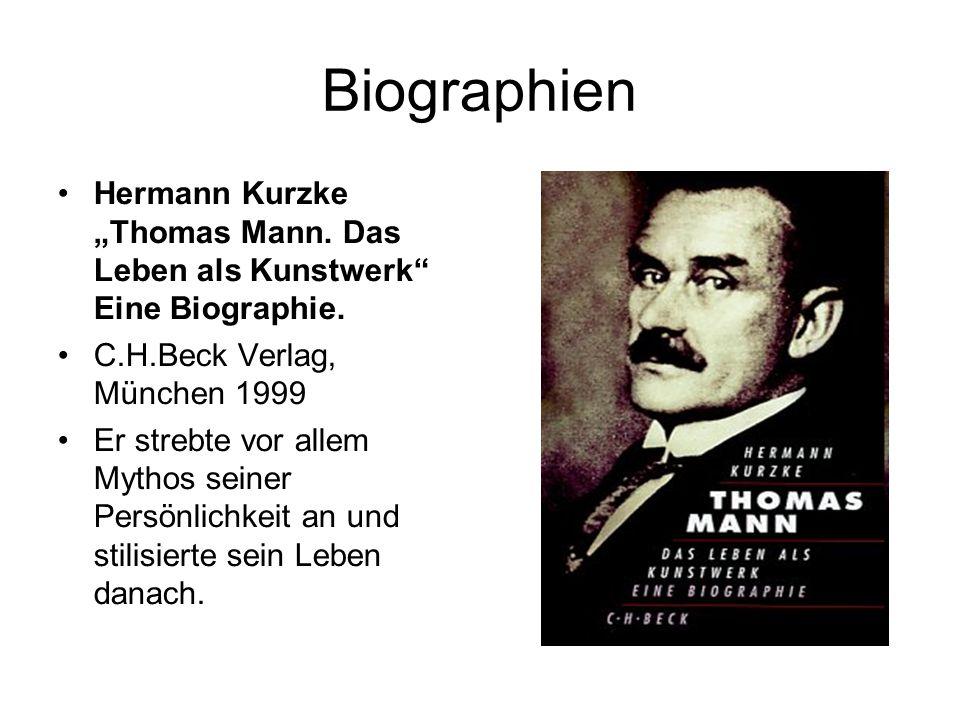 """Biographien Hermann Kurzke """"Thomas Mann. Das Leben als Kunstwerk Eine Biographie."""