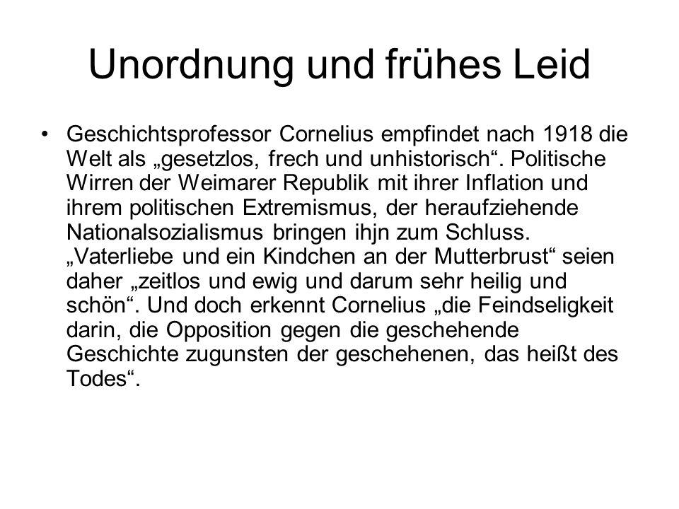"""Unordnung und frühes Leid Geschichtsprofessor Cornelius empfindet nach 1918 die Welt als """"gesetzlos, frech und unhistorisch ."""