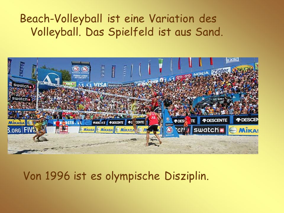 Beach-Volleyball ist eine Variation des Volleyball.