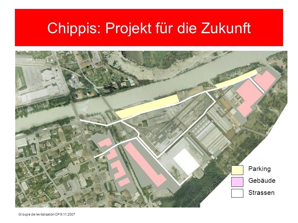 Groupe de revitalisation CP 9.11.2007 Chippis: Projekt für die Zukunft Parking Gebäude Strassen