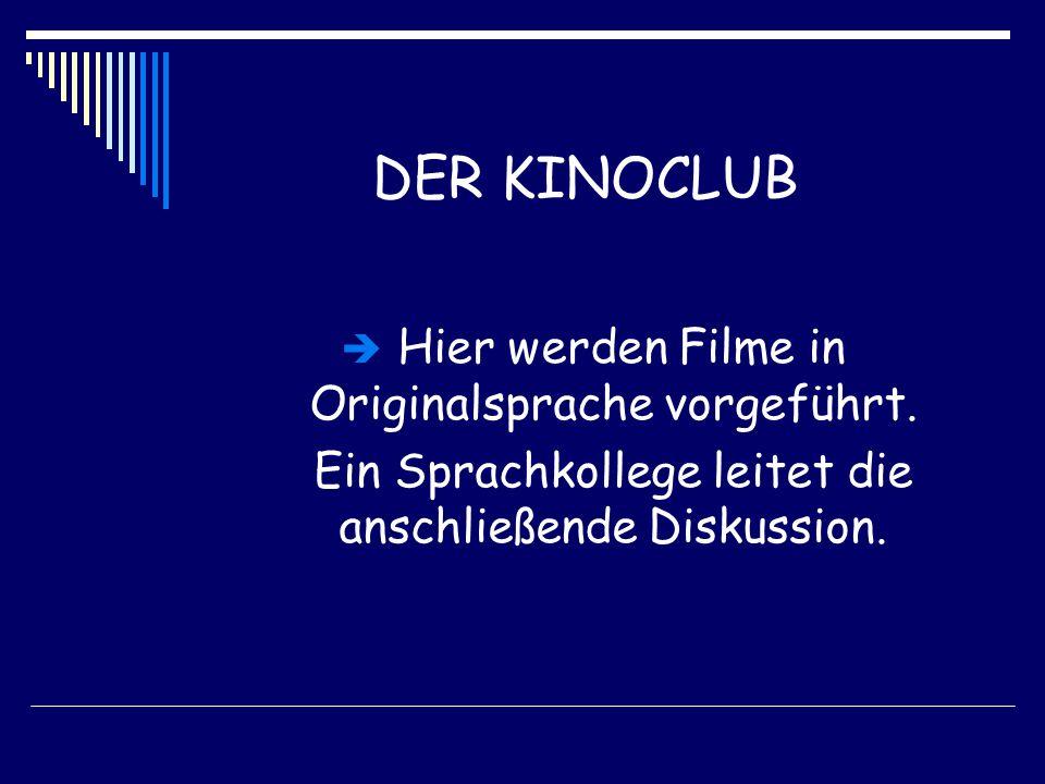 DER KINOCLUB  Hier werden Filme in Originalsprache vorgeführt.