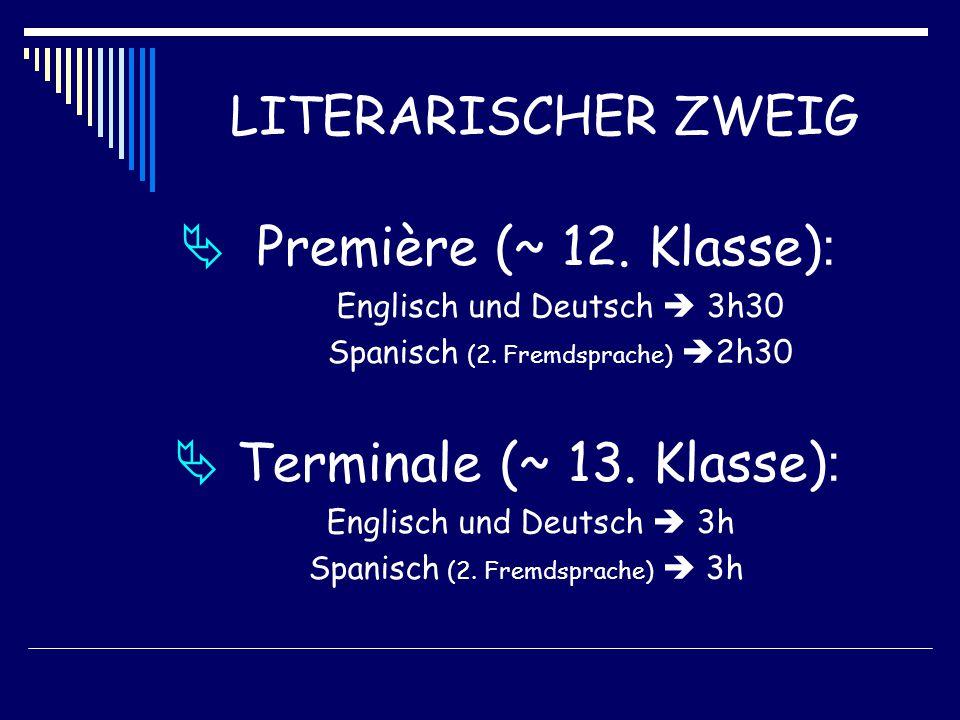 LITERARISCHER ZWEIG  Première (~ 12. Klasse) : Englisch und Deutsch  3h30 Spanisch (2.