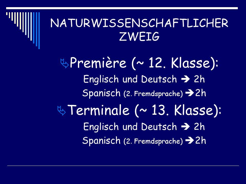 NATURWISSENSCHAFTLICHER ZWEIG  Première (~ 12. Klasse): Englisch und Deutsch  2h Spanisch (2.