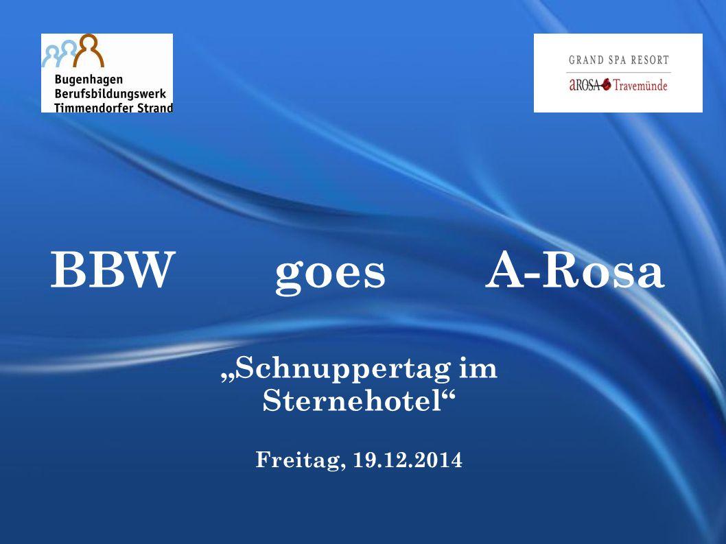 """BBW goes A-Rosa Freitag, 19.12.2014 """"Schnuppertag im Sternehotel"""