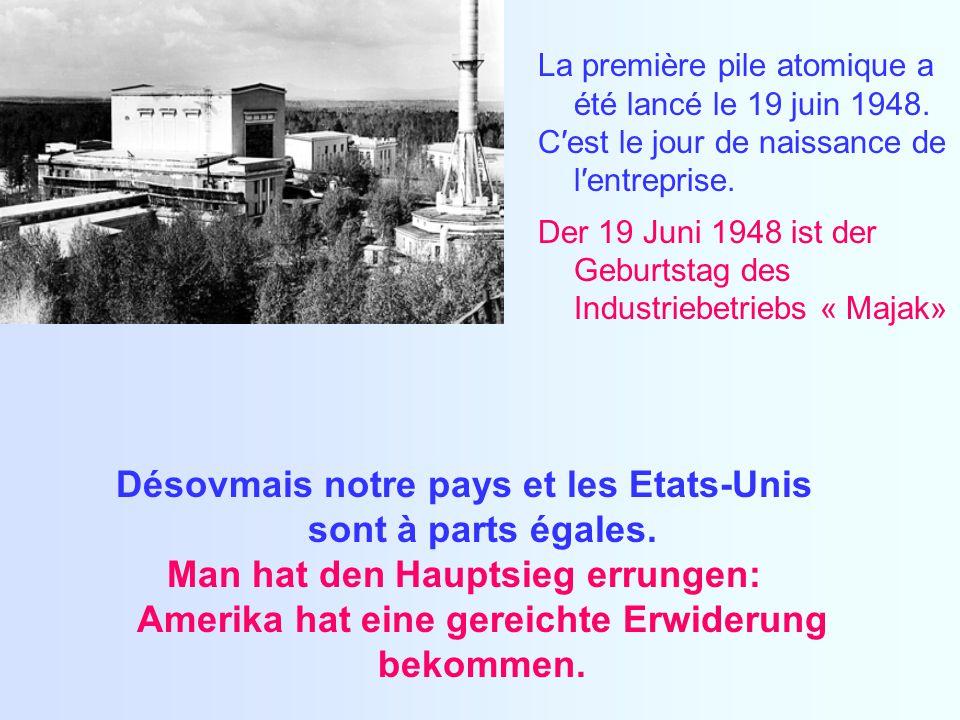La première pile atomique a été lancé le 19 juin 1948.