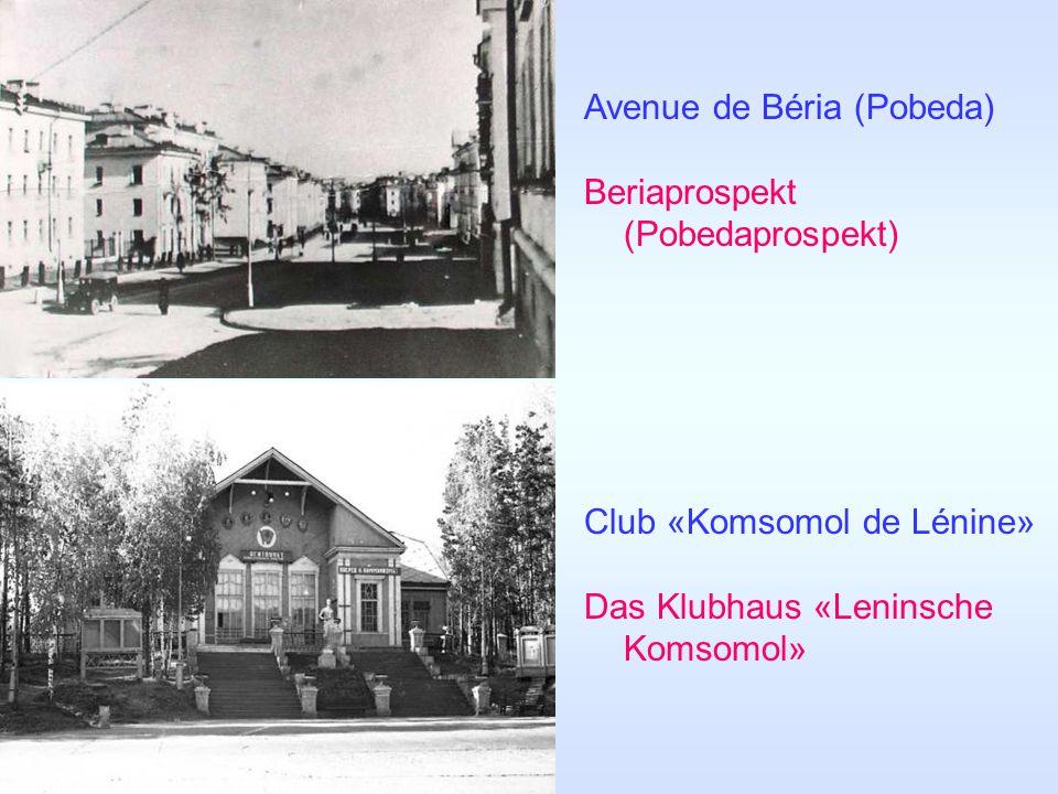 Avenue de Béria (Pobeda) Beriaprospekt (Pobedaprospekt) Club «Komsomol de Lénine» Das Klubhaus «Leninsche Komsomol»