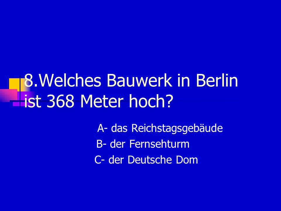 8.Welches Bauwerk in Berlin ist 368 Meter hoch.