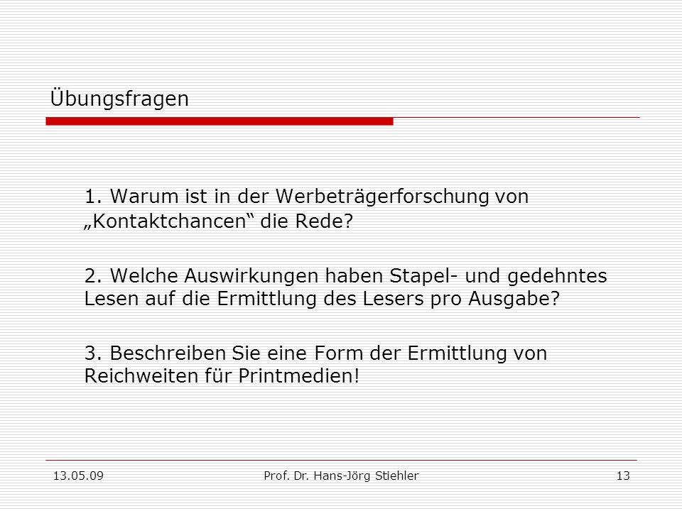 13.05.09Prof.Dr. Hans-Jörg Stiehler13 Übungsfragen 1.