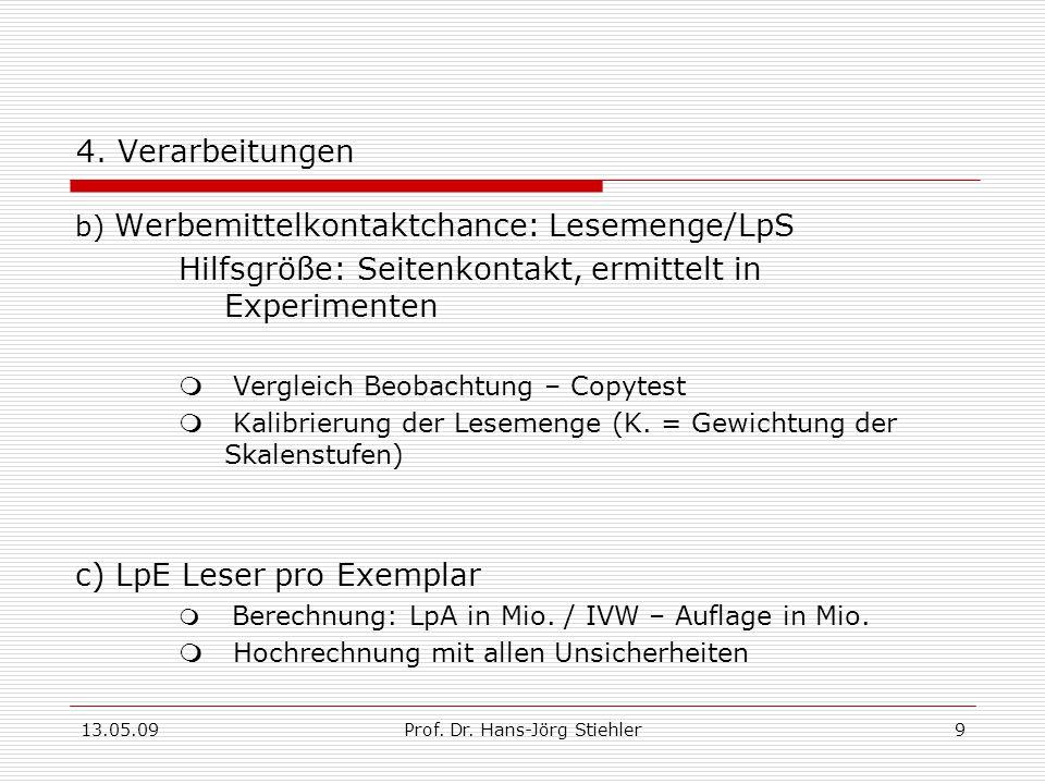 13.05.09Prof.Dr. Hans-Jörg Stiehler9 4.