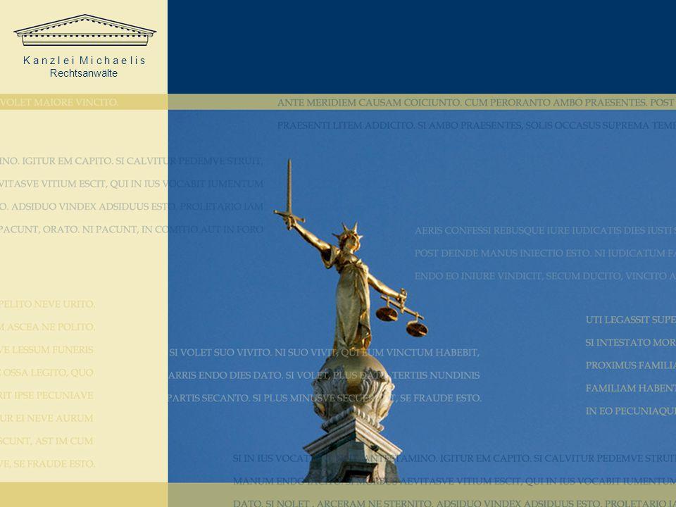 K a n z l e i M i c h a e l i s Rechtsanwälte © Copyright / Der Urheberschutz bezieht sich auf die gesamte Präsentation, der Schaubilder und des Inhalts des Vortrages und der rechtlichen Ausführungen.