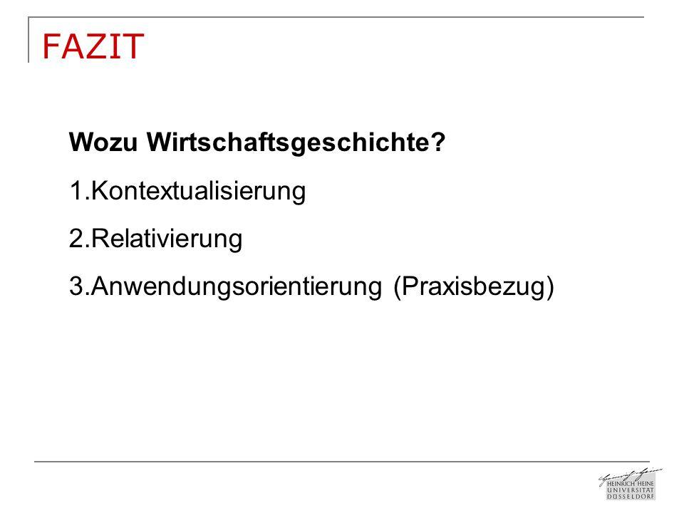 FAZIT Wozu Wirtschaftsgeschichte.