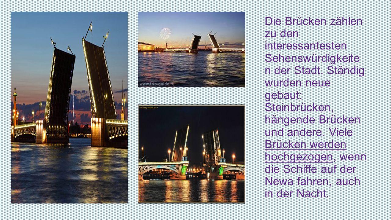 Die Brücken zählen zu den interessantesten Sehenswürdigkeite n der Stadt. Ständig wurden neue gebaut: Steinbrücken, hängende Brücken und andere. Viele